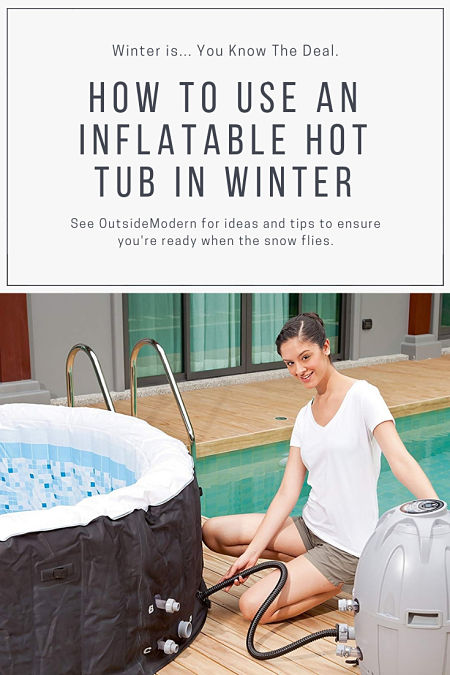 How To 5 Steps To Use An Inflatable Hot Tub In Winter Cold Outsidemodern