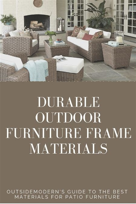 Durable Outdoor Furniture Frame Materials