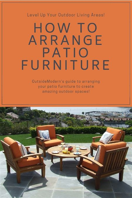 How To Arrange Patio Furniture For A Stunning Outdoor Space Outsidemodern