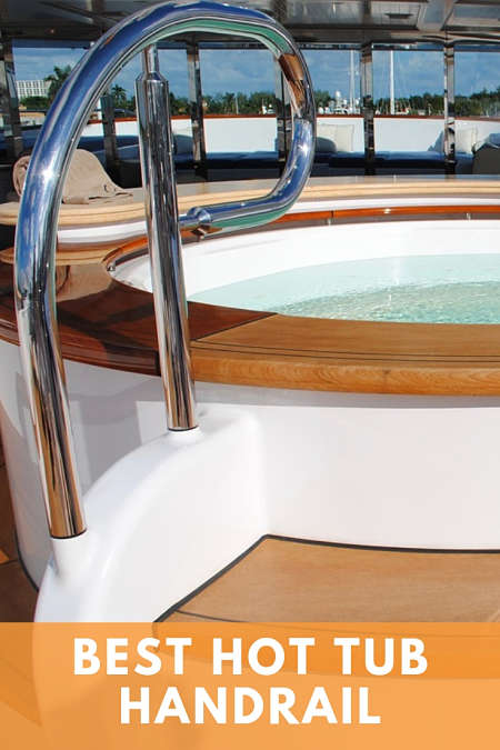 best hot tub handrail